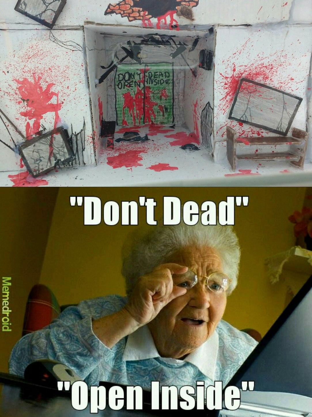 Don't dead, kids. - meme