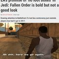 I still regret buying Battlefront deluxe edition...just a BF1 re-skin
