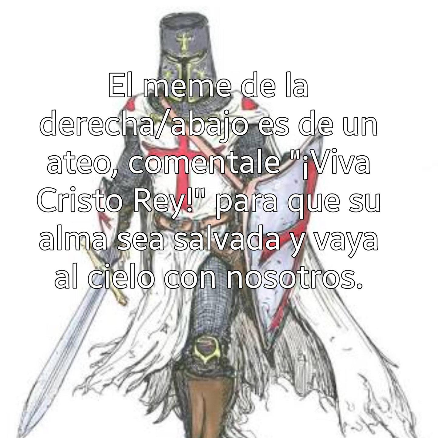 ¡Viva Cristo Rey! - meme