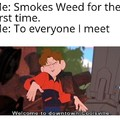 I've never actually smoked weed but I will one day