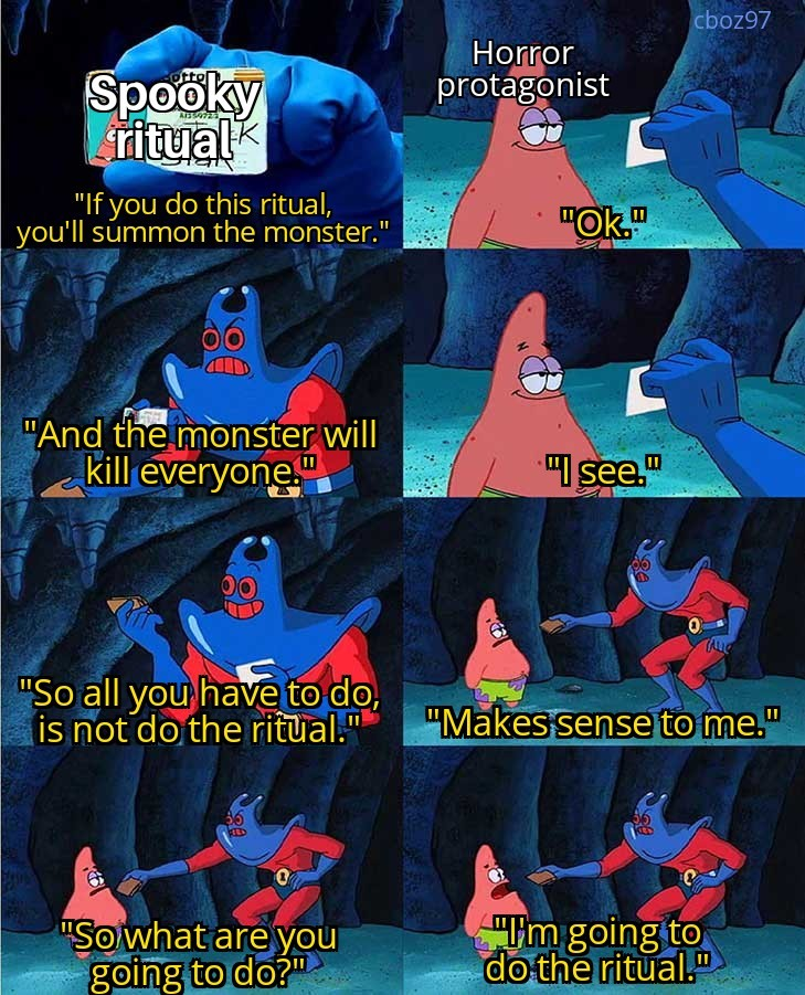 Horror protagonists are dumb-dumb - meme