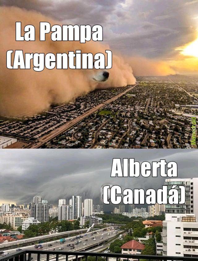 Contexto: A inicios de 2020 una tormenta de nieve arraso la zona de alberta en canada y hace unos dias una tormenta azoto La Pampa :) - meme
