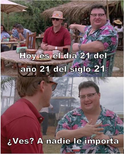 Feliz 21 del 21 del 21 ;) - meme
