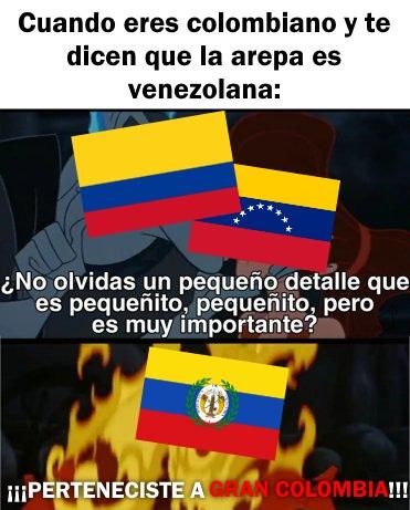 La arepa es colombiana, gg ez. - meme