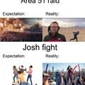 """Contexto: um monte de cara que se chama Josh se encontraram para brigar, o último que sobrasse é que seria o """"verdadeiro"""" Josh ou algo assim."""