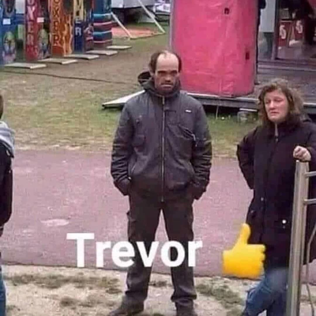 Trevor  - meme
