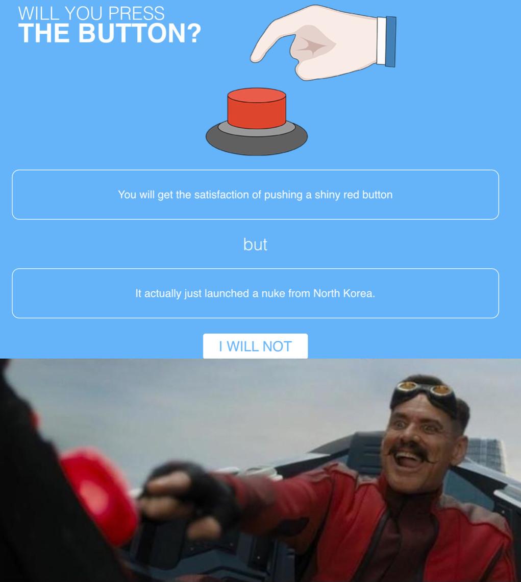 I'd press it in a heartbeat - meme