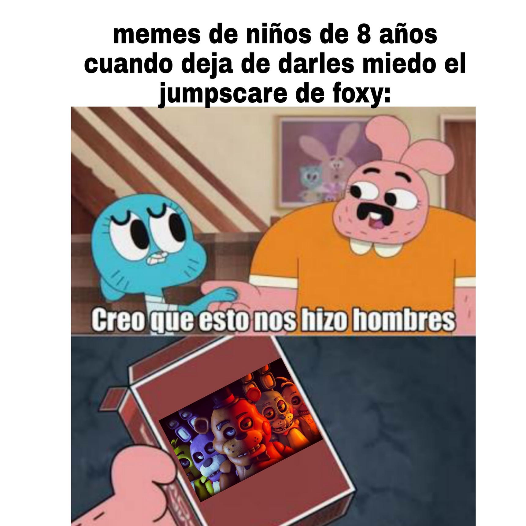 Puse el de foxy porque es el más simple - meme