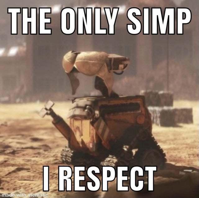 The only simp I respect - meme