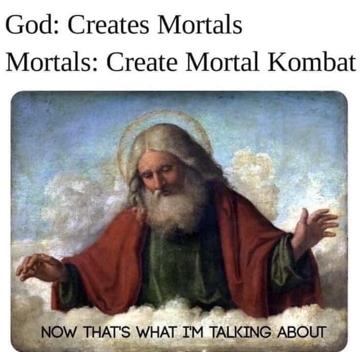 Mortal Kombat is great - meme