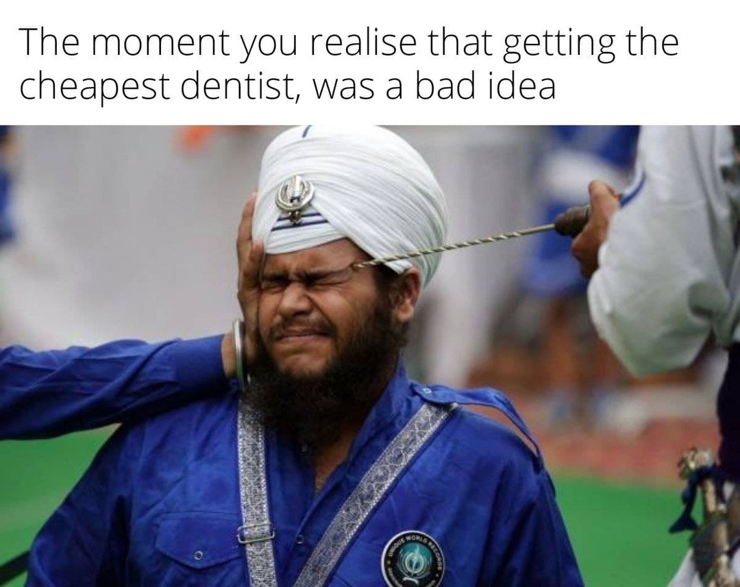 A cheap dentist is not always a good dentist - meme
