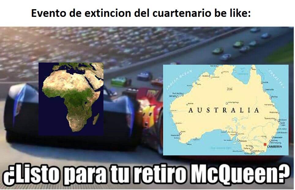 Contexto: Dicen que Australia es un lugar increiblemente peligroso, pero perdio el 85% de su megafauna. Lo mas grande que puedes encontrar son canguros rojos. Antes podias encontrar Wombats del tamaño de un hipopotamo, o aterradores varanos gigantes. - meme