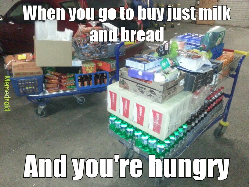 I hate to do groceries in starvation... - meme