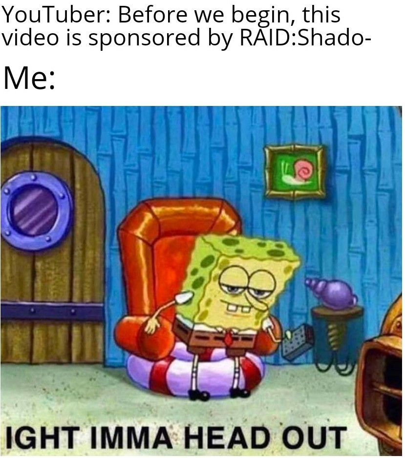 Getting real tired of all these raid: shadow legends sponsored videos - meme