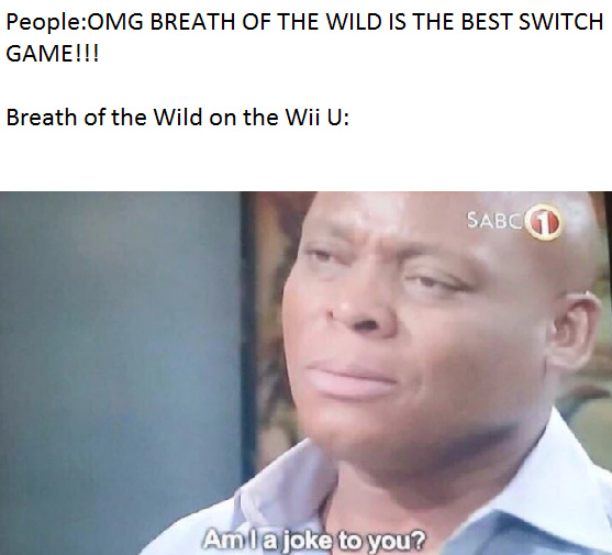 Breath of the Wild for the Wii U:The forgotten one - meme