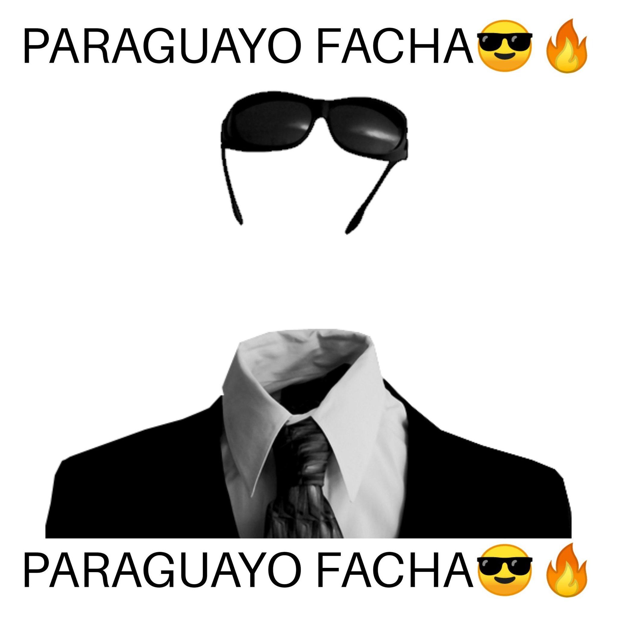 PARAGUAYO FACHA  - meme