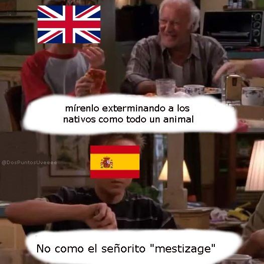 El único error de españa fue no haber exterminado a los nativos - meme