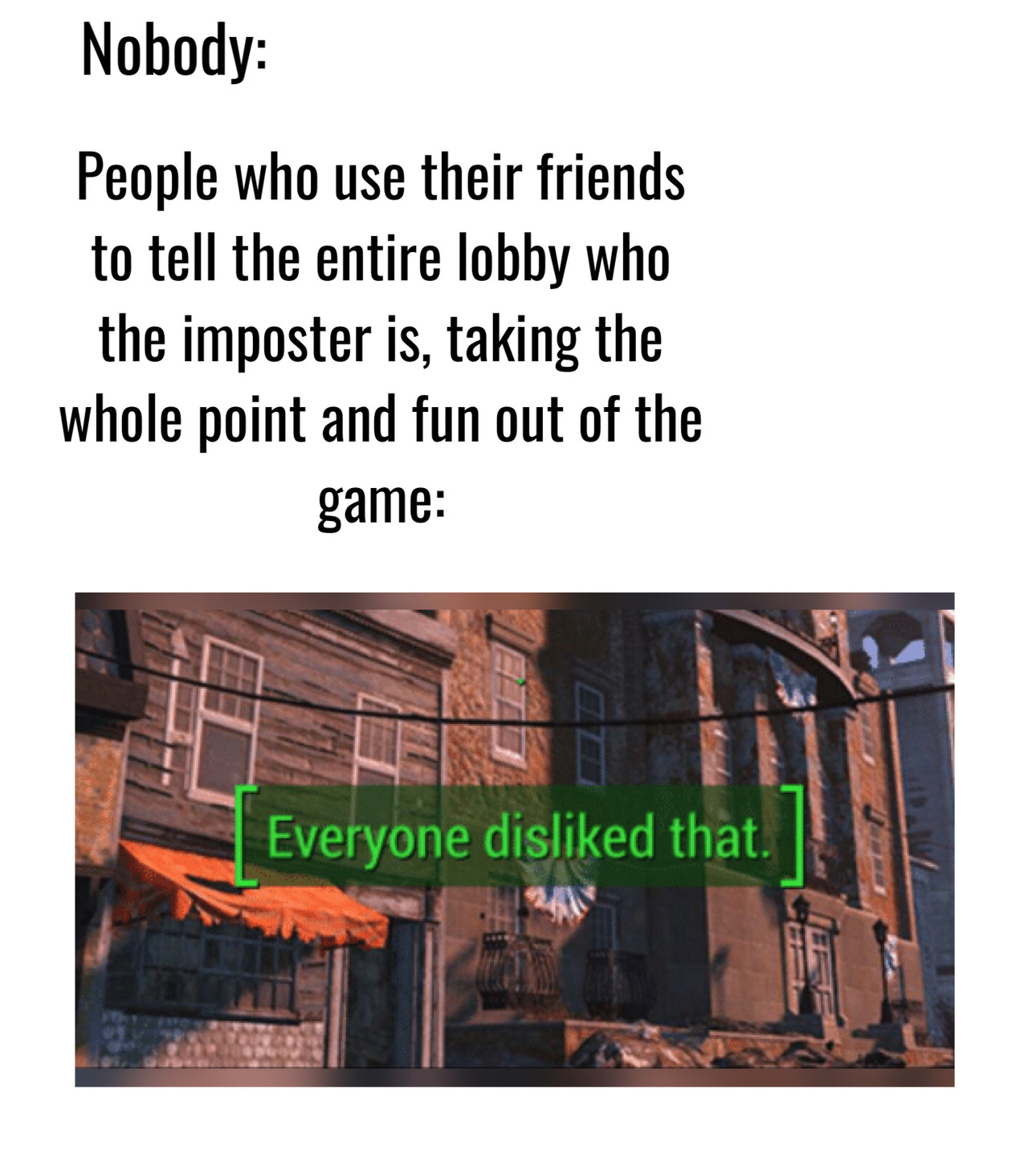 They legit take the whole fun out of the game. - meme