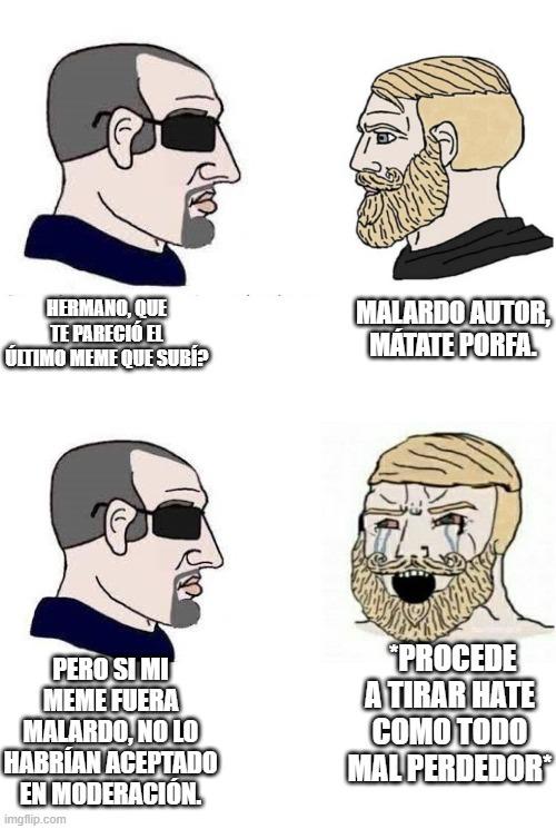 """Contexto: Hay gente que dice el """"Malardo autor, matate porfa"""" ante un meme disgustable. Pero piensen en lo que dice el boomer con lentes de este meme."""