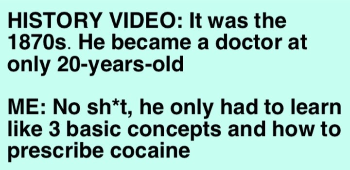 anyone could become a doctor back then - meme