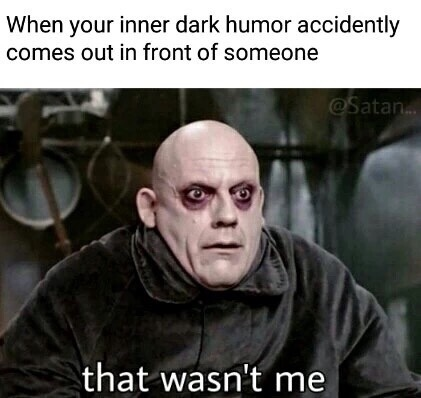 dark humor isn't everyone's cup of liquidized dead baby - meme