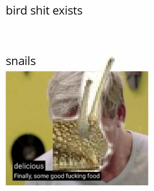 Fucking snails - meme