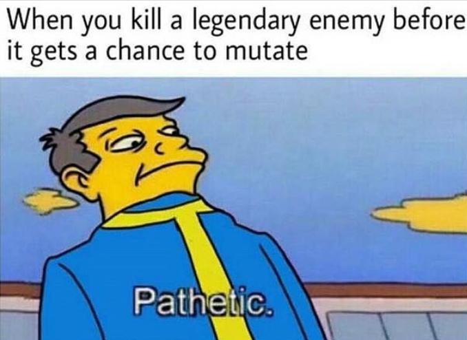 """""""Quando vc mata um inimigo lendário antes dele sofrer mutação - meme"""
