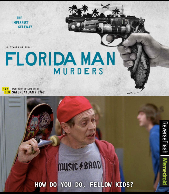 Florida man goes mainstream - meme