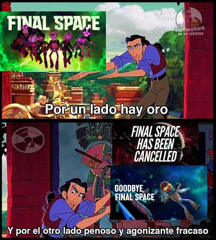 Chale cancelaron final space :( (Hace como 2 semanas pero eso no quita que este triste) - meme