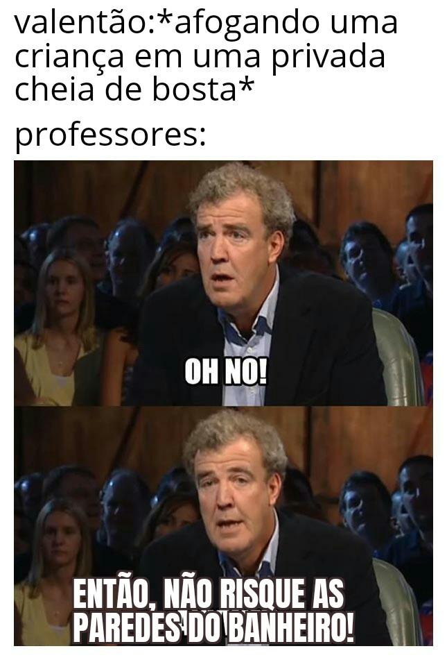 Nunca farão nada pra gente, por isso quando ver um professor na rua(exceto os substituitos eles são fodas)espanque-os sem dó! - meme