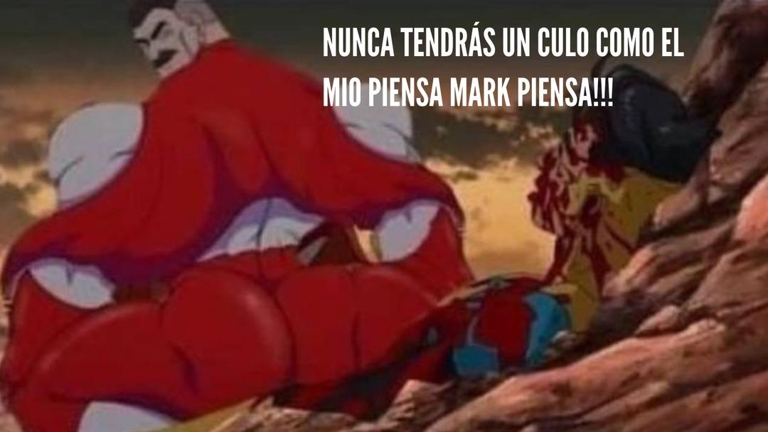 NUNCA JAMAS VAS A PODER TENER UN CULO COMO EL MIO PIENSA MARK PIENSA !!! - meme