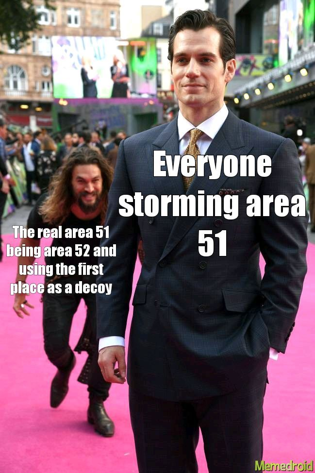 Lets all go for area 52 afterwards - meme