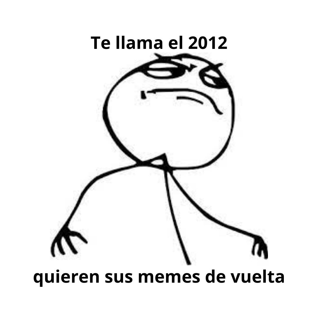 *Lo manda al 2012* - meme