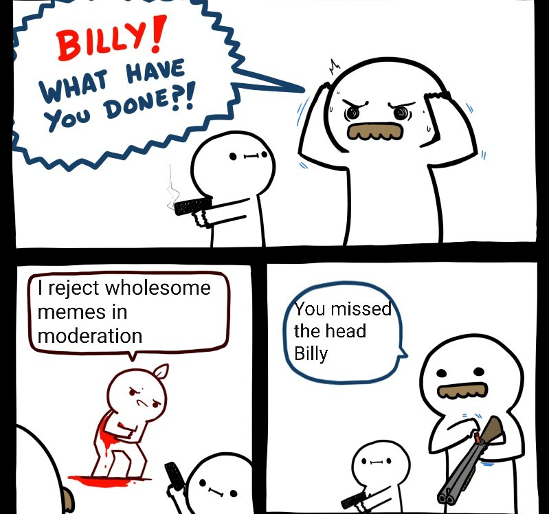 Oh no Billy... Anyways - meme