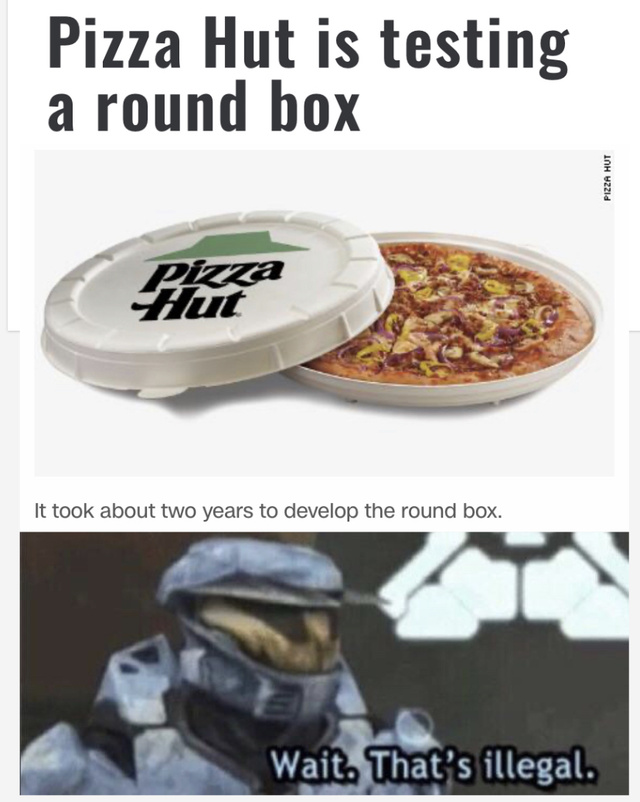 Pizza Hut is testing a round box - meme
