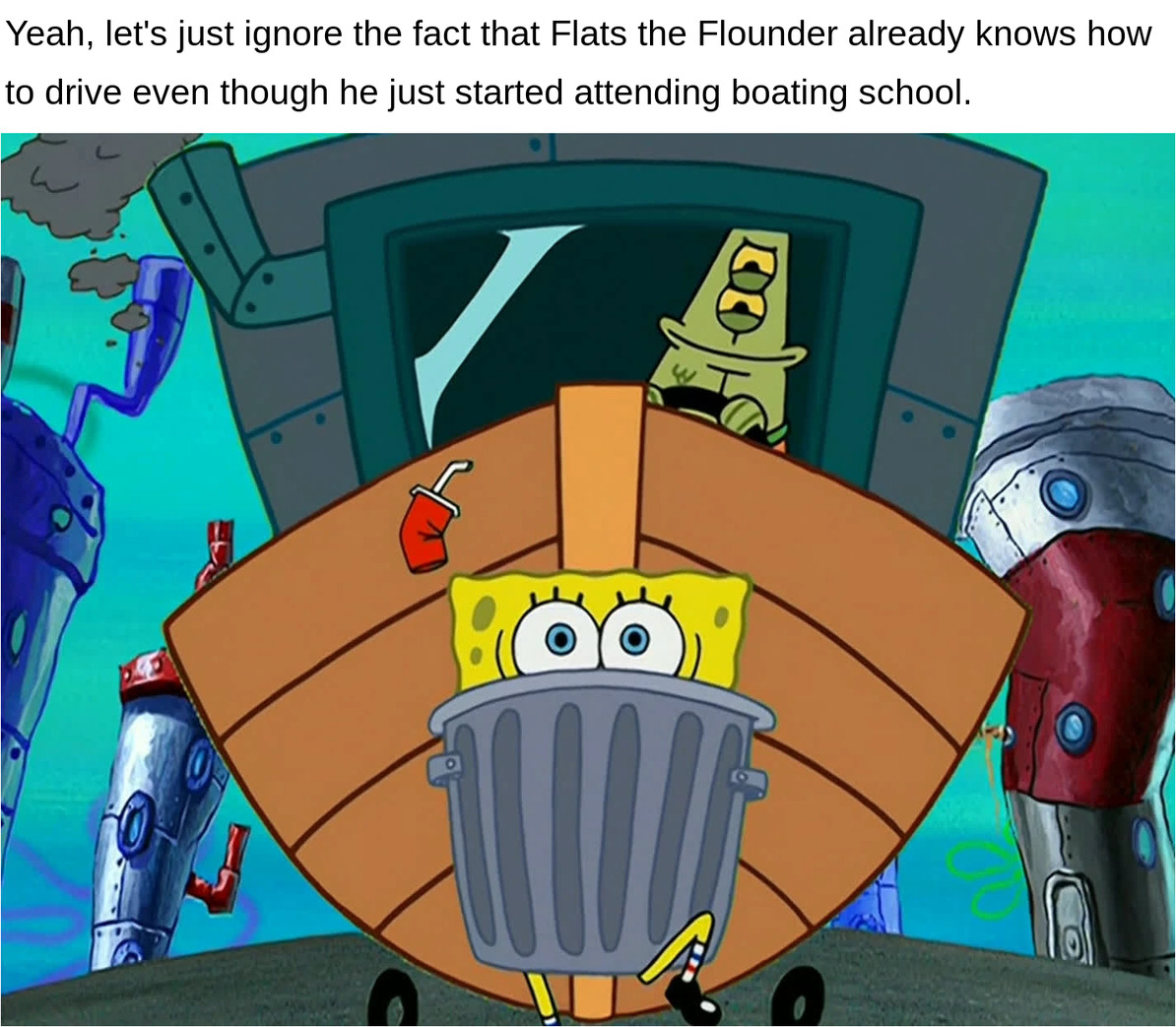 or the fact that SpongeBob's legs can go through metal - meme