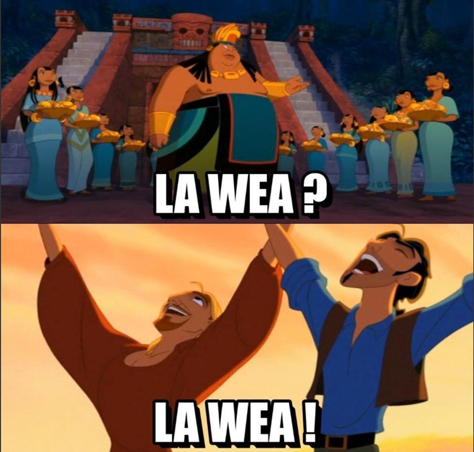 La wea, weon,  aweonao. - meme