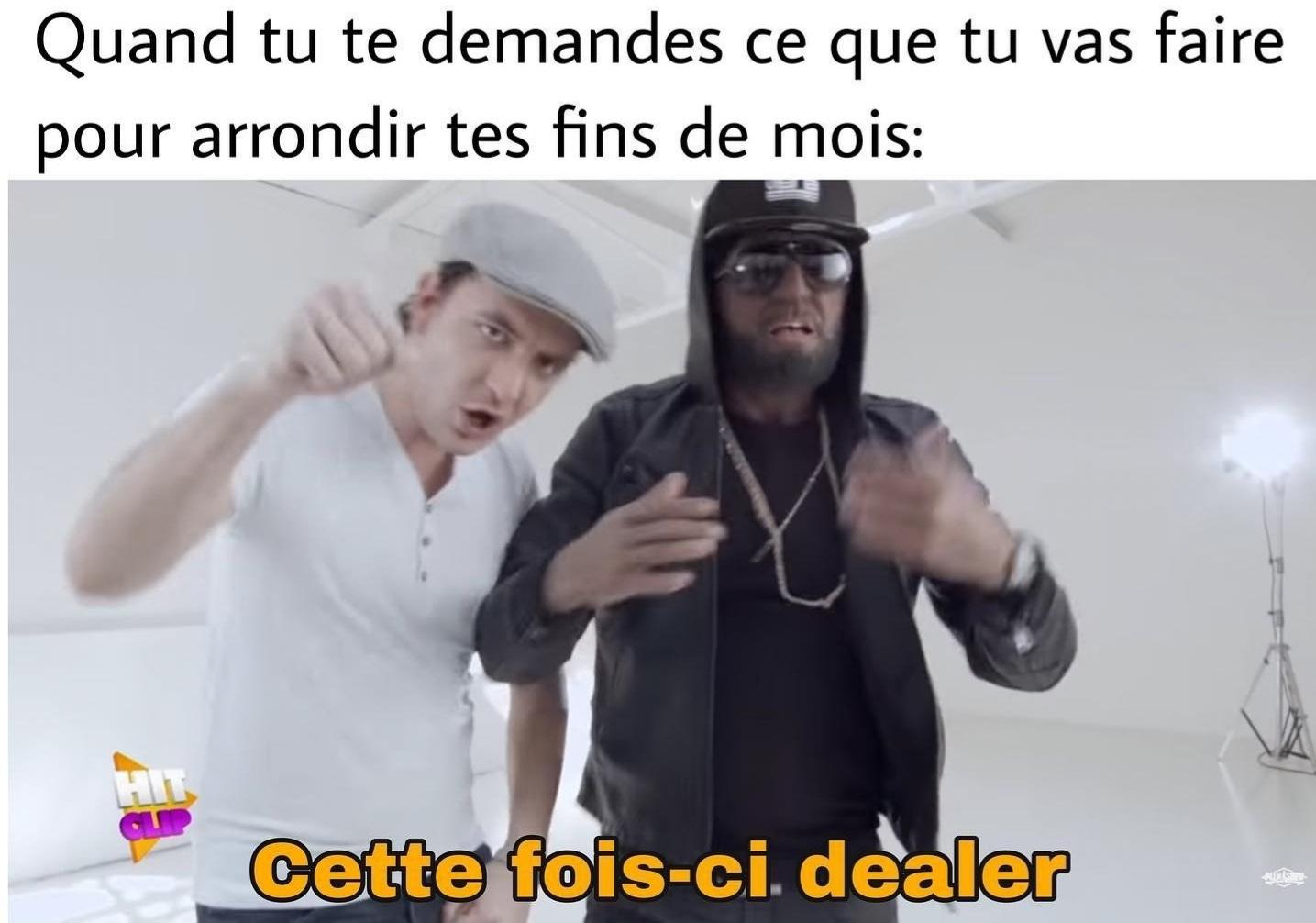 Quand on vend de la drogue, on devient dealer - meme