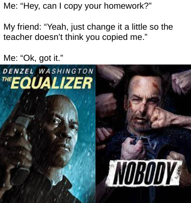 Nobody is just a white version of The Equalizer, prove me wrong - meme