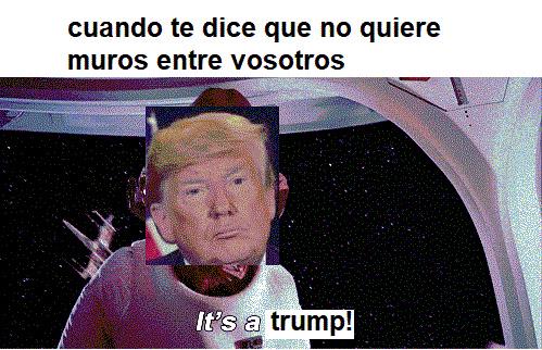 it's a trump! - meme