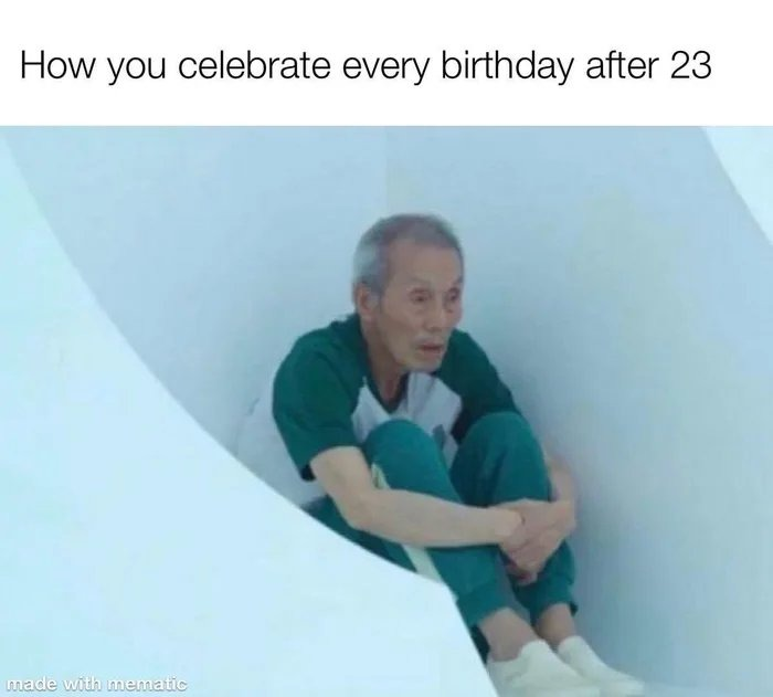 After 23 be like - meme