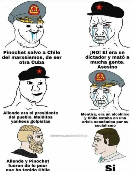 Allende y Pinochet son el ejemplo de como fracasan en socialismo y el liberalismo. El primero crisis economica. El segundo oligarquizando el país - meme
