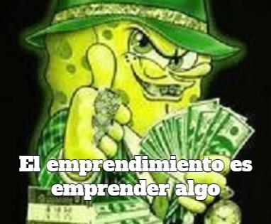 el emprendimiento es... - meme