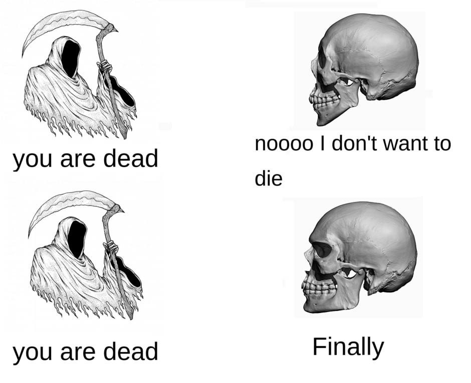 Sweet release of death - meme
