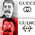 De toute façon Gucci = Goulag