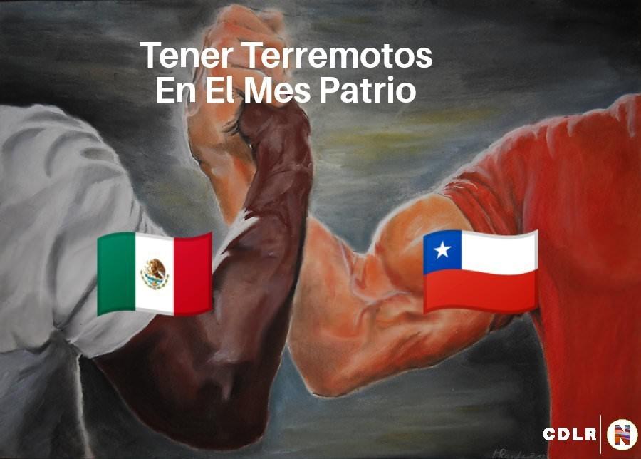 Increíble Pero Cierto, Hay Terremotos Fuertes En Los Meses Patrios De México Y Chile - meme