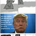 Muro, muro, muro e ancora muro nella testa di Trump solo mattoni ci sono...