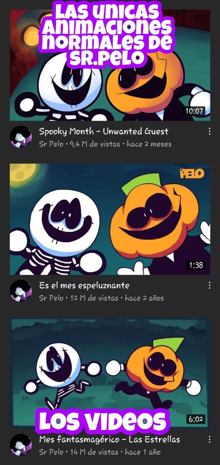 Las unicas animaciones normales de sr.pelo - meme
