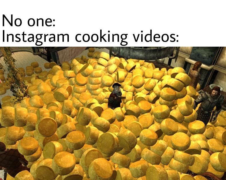 Cheese, cheese and more fucking cheese - meme