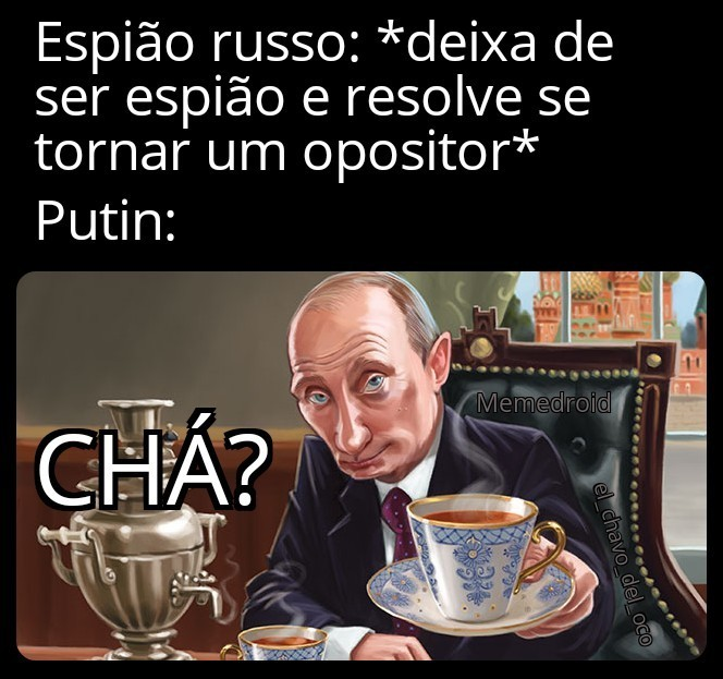 Putin lhe oferece chá, aceitas? - meme